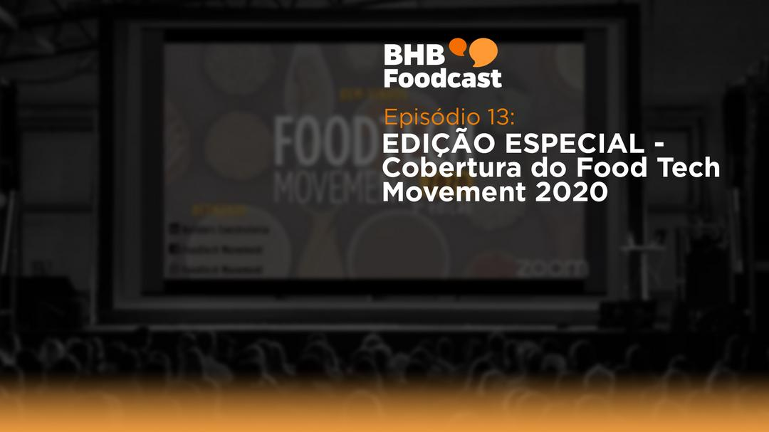 #13 - EDIÇÃO ESPECIAL – Cobertura do Food Tech Movement 2020