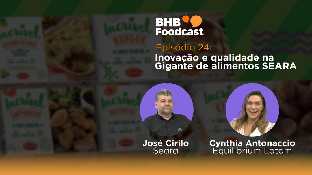 #24 - Inovação e qualidade na Gigante de alimentos SEARA