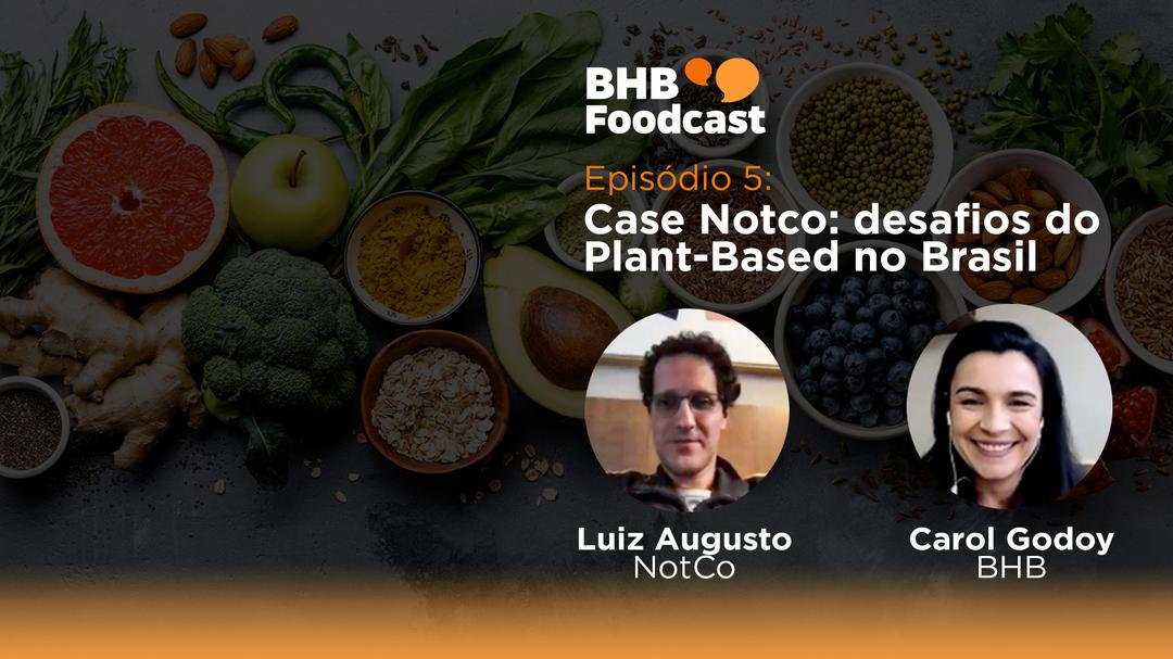 #05 - Case Notco: desafios do Plant-Based no Brasil
