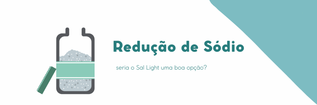 O uso do Sal Light como substituto do sal de cozinha