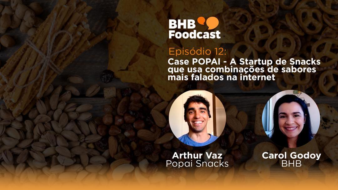 #12 - Case POPAI - A Startup de Snacks que usa combinações de sabores mais falados na internet