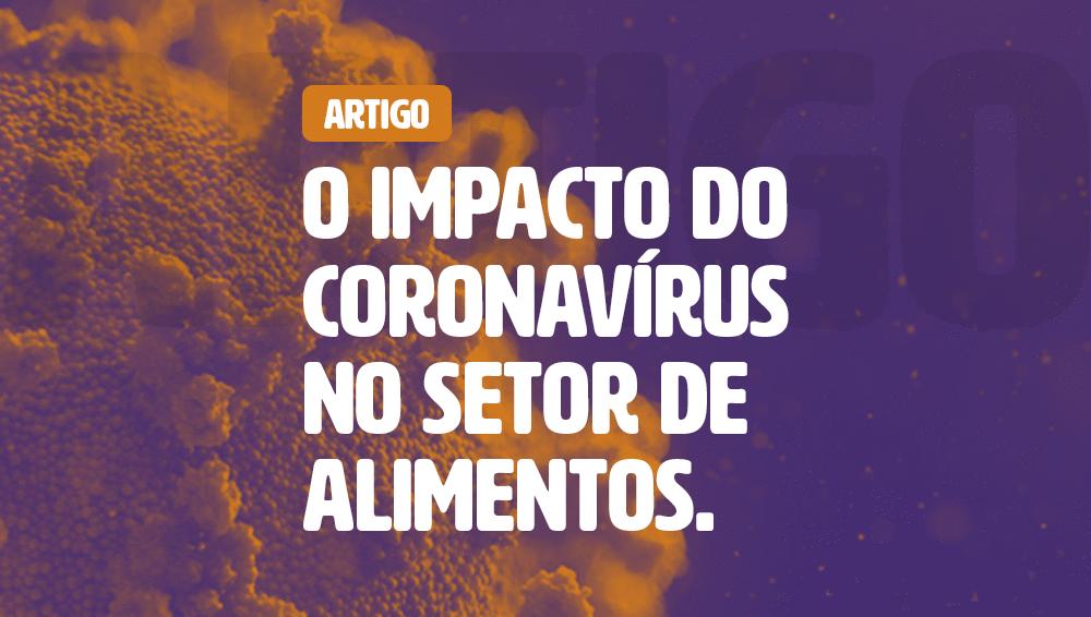O impacto do Coronavírus no setor de alimentos | Por Cynthia Antonaccio