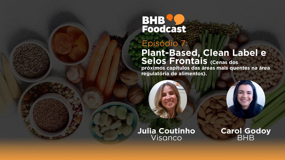 #07 - Plant-Based, Clean Label e Selos Frontais – Cenas dos próximos capítulos das áreas mais quentes do setor