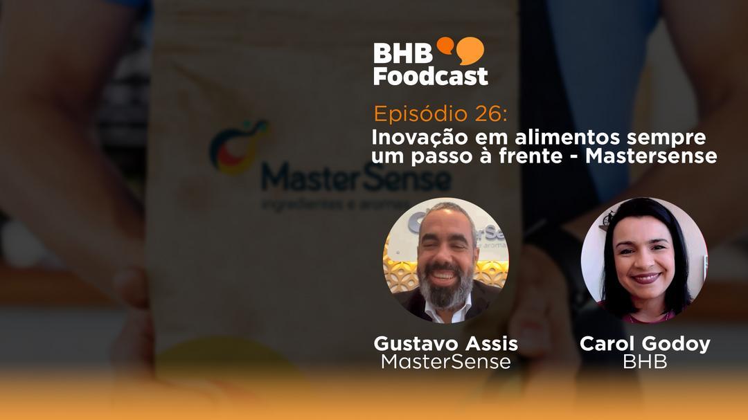 #26 – Inovação em alimentos sempre um passo à frente - MasterSense