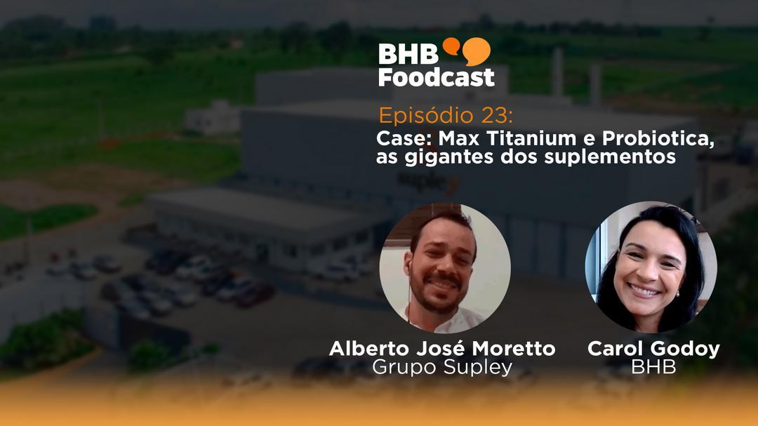 #23 - Case Max Titanium e Probiotica: as gigantes dos suplementos