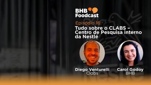 #16 - Tudo sobre o CLAB – Centro de Pesquisa interno da Nestlé