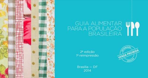 Ministério da Agricultura solicita revisão do Guia Alimentar para a População Brasileira