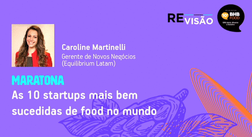 As 10 startups mais bem sucedidas de food no mundo