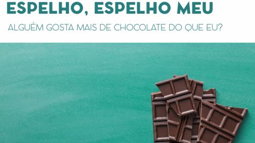 Chocolate sim. E por que não?
