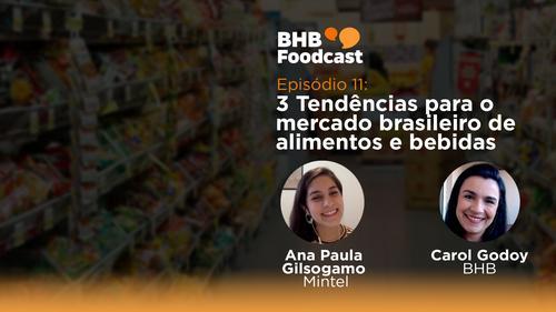 #11 - 3 Tendências para o mercado brasileiro de alimentos e bebidas